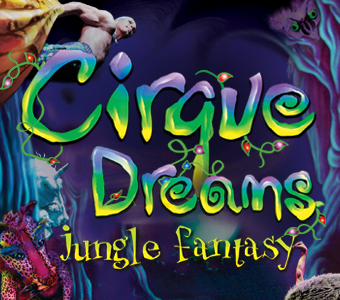 cirque dreams - NEIL GOLDBERG'S CIRQUE DREAMS JUNGLE FANTASY