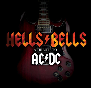 hells bells acdc - HELL'S BELLS: A TRIBUTE TO ACDC