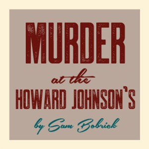 Murder 450x450 300x300 - MURDER AT THE HOWARD JOHNSON'S