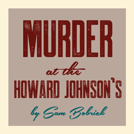 Murder 450x450 - MURDER AT THE HOWARD JOHNSON'S