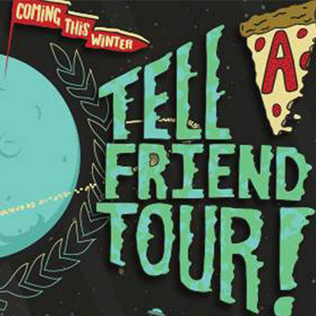 Tell a friend tour HR 450x450 - NEWSCHOOLERS TELL A FRIEND TOUR