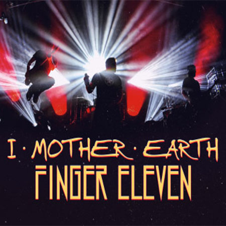 Finger Eleven 450x450 - I MOTHER EARTH & FINGER ELEVEN