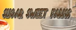 SUGAR SWEET FARMS