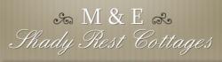 M & E SHADY REST COTTAGES