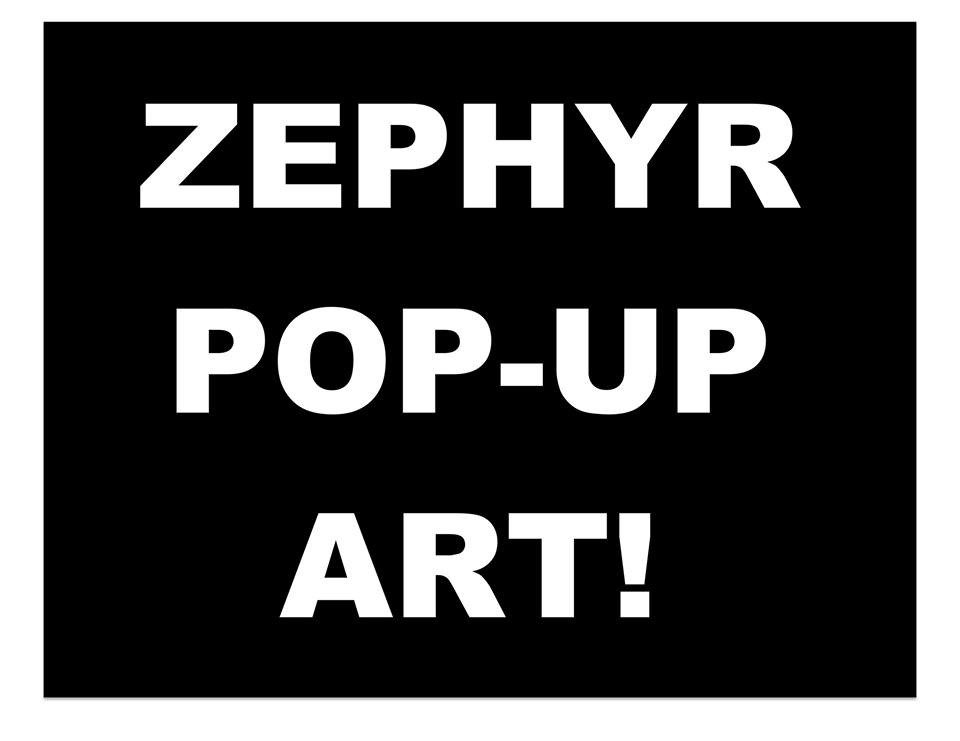 ZEPHYR POP UP ART