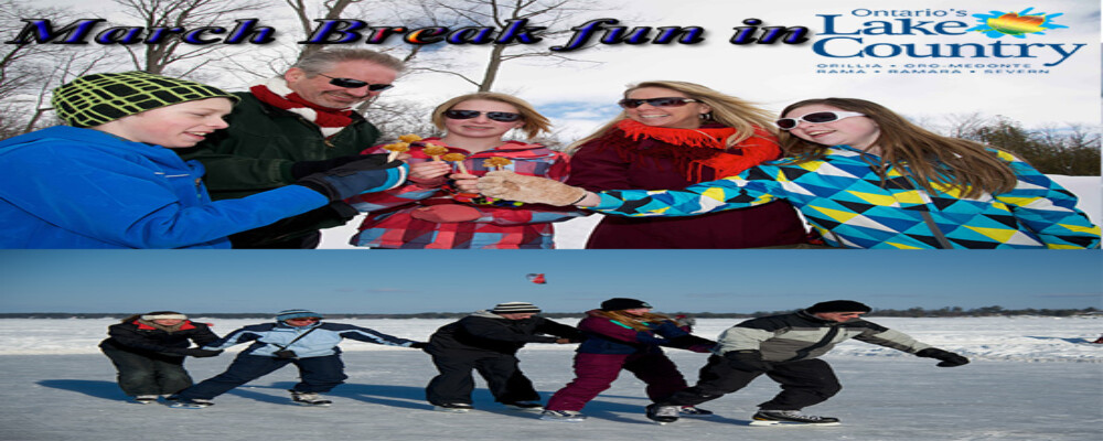 March Break 2018 Fun in Ontario's Lake Countrys